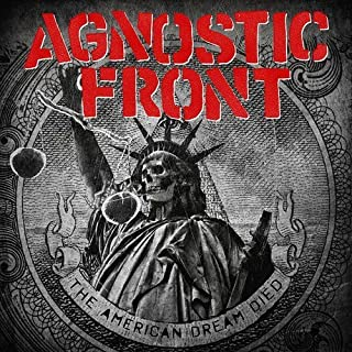 The American Dream Died by Agnostic Front (2015-07-28)