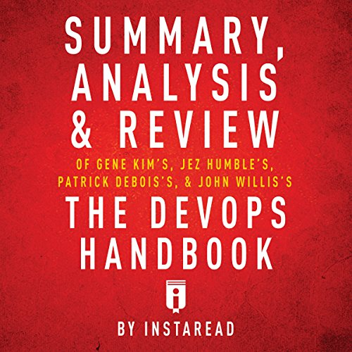 Summary, Analysis & Review of Gene Kim's, Jez Humble's, Patrick Debois's, & John Willis's The DevOps Handbook by Instaread cover art
