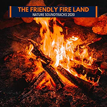 The Friendly Fire Land - Nature Soundtracks 2020