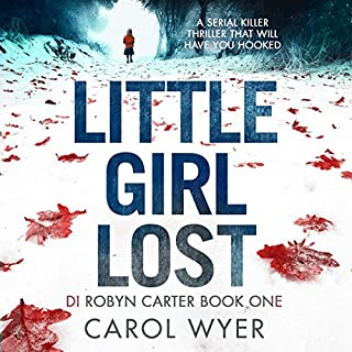 Little Girl Lost     Detective Robyn Carter Crime Thriller Series, Book 1              De :                                                                                                                                 Carol Wyer                               Lu par :                                                                                                                                 Emma Newman                      Durée : 14 h et 13 min     Pas de notations     Global 0,0