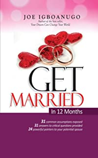 Get Married In 12 Months: Marriage consultant, Secret to a Peaceful and Successful Marriage