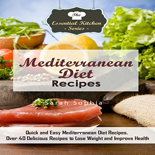 Mediterranean Diet Recipes     Quick and Easy Mediterranean Diet Recipes: Over 40 Delicious Recipes to Lose Weight and Improve Health: The Essential Kitchen Series, Book 111              By:                                                                                                                                 Sarah Sophia                               Narrated by:                                                                                                                                 Alison Wallis                      Length: 56 mins     Not rated yet     Overall 0.0