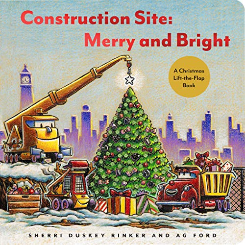 Construction Site: Merry and Bright: A Christmas Lift-the-Flap Book