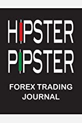 Forex Trading Journal for Hipster Pipsters: Foreign Currency Trading Blank Planner designed to take your trading to the next level. Pages for goals, ... to track your trades and review each one Paperback