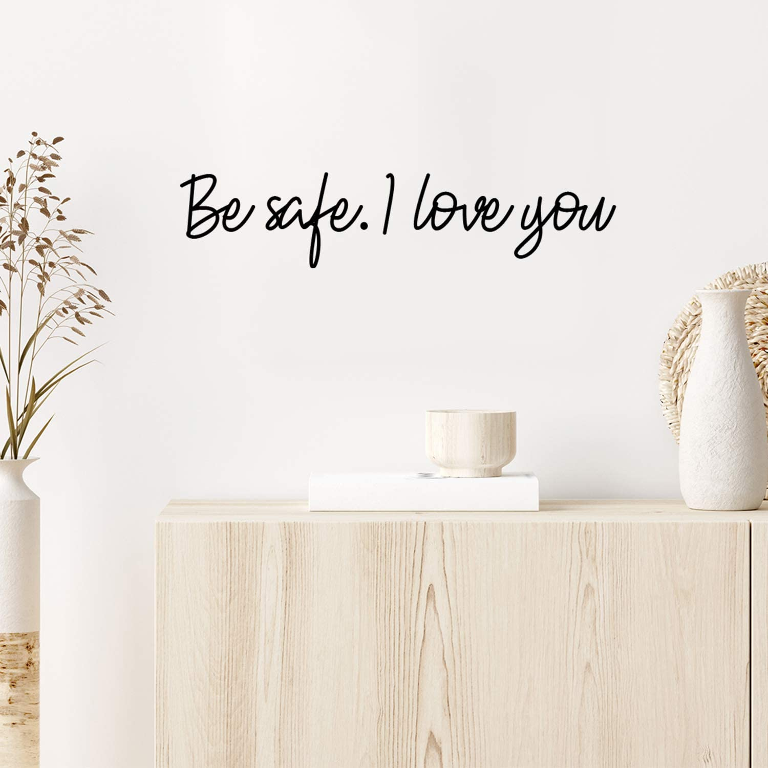 Vinyl Wall Art Decal - Be Safe. I Love You - 3.5