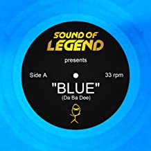 Blue (Da Ba Dee) [Sound Of Legend Edit]