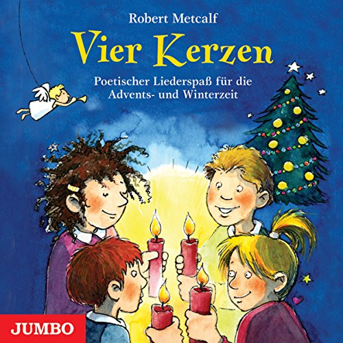 Vier Kerzen: Poetischer Liederspaß für die Advents- und Winterzeit Titelbild