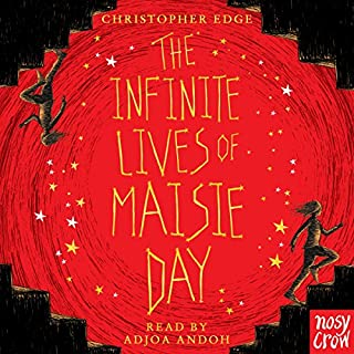 The Infinite Lives of Maisie Day                   By:                                                                                                                                 Christopher Edge                               Narrated by:                                                                                                                                 Adjoa Andoh                      Length: 3 hrs and 4 mins     14 ratings     Overall 4.4