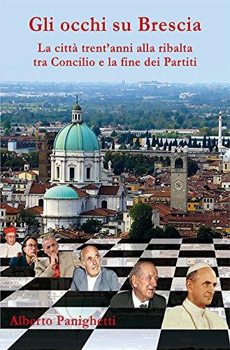 Gli occhi su Brescia. La città trent'anni alla ribalta tra Concilio e la fine dei partiti