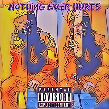 Nothing Ever Hurts
