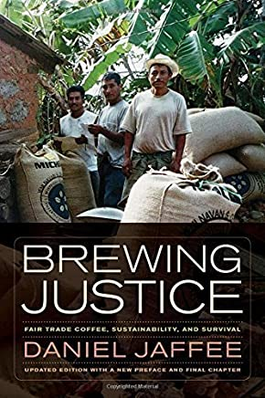 [Brewing Justice: Fair Trade Coffee, Sustainability, and Survival] [By: Jaffee, Daniel] [October, 2014]