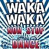 Waka Waka Non Stop Dance