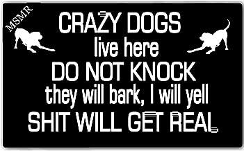 MsMr Doormat Entrance Floor Mat - Funny Doormat Crazy Dogs Live Here Do Not Knock They Will Bark, I Will Yell Shit Will Get Real Door Mat Welcome Mat Indoor Outdoor Decorative Non-slip Doormat 30