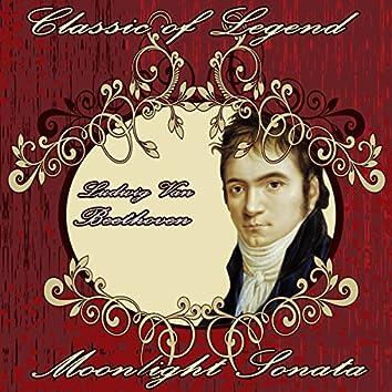 Ludwig Van Beethoven: Classic of Legend: Moonlight Sonata