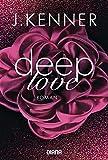 Deep Love (1): Roman (Deep-Serie, Band 1)