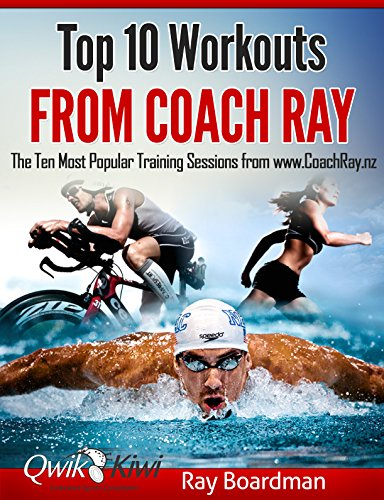Top 10 Workouts From Coach Ray: The Ten Most Popular Training Sessions from www.CoachRay.nz (English Edition)