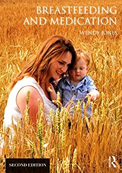 Breastfeeding and Medication by [Wendy Jones]