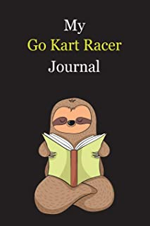 My Go Kart Racer Journal: With A Cute Sloth Reading , Blank Lined Notebook Journal Gift Idea With Black Background Cover