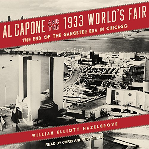 Al Capone and the 1933 World's Fair audiobook cover art