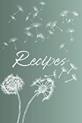 Recipes: Blank Recipe Book to Write in your favorite recipes. (Recipe Journal) Custom Cookbook. Green ombre with white dandelions Paperback