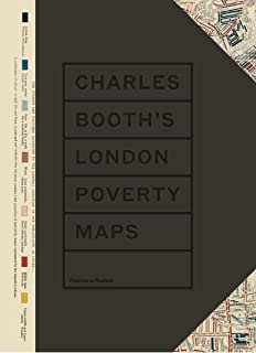 Charles Booth's London Poverty Maps: A Landmark Reassessment of Booth?s Social Survey