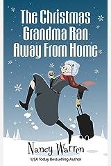 The Christmas Grandma Ran Away from Home (The Grandma Series Book 1) (English Edition) Format Kindle