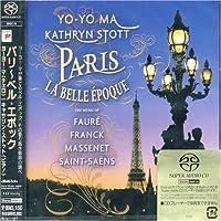 Paris: La Belle Epoque by Yo-Yo Ma (2006-08-14)