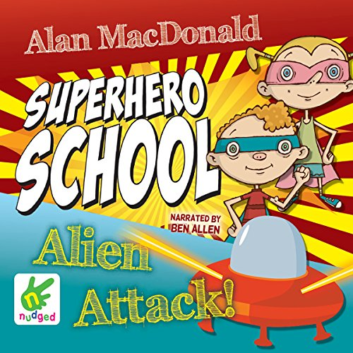 Superhero School: Alien Attack! audiobook cover art