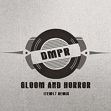 Gloom & Horror (Item47 Remix)