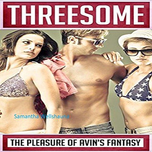 Threesome: The Pleasure of Avin's Fantasy audiobook cover art