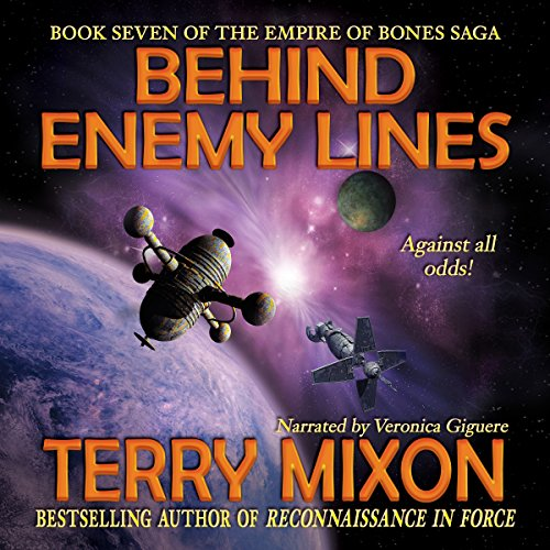 Behind Enemy Lines     The Empire of Bones Saga, Book 7              By:                                                                                                                                 Terry Mixon                               Narrated by:                                                                                                                                 Veronica Giguere                      Length: 10 hrs and 59 mins     126 ratings     Overall 4.6