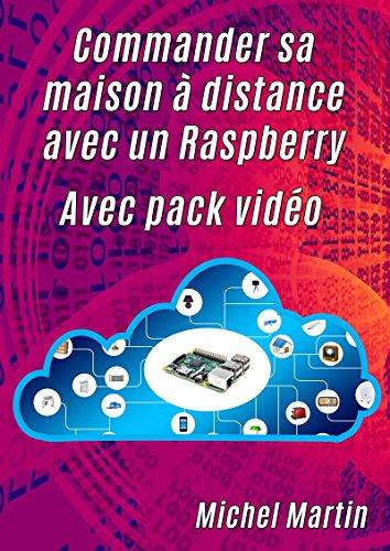 Commander sa maison à distance avec un Raspberry Pi - Avec pack ...