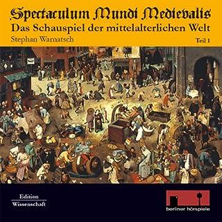 Spectaculum Mundi Medievalis     Das Schauspiel der mittelalterlichen Welt 1              Autor:                                                                                                                                 Stephan Warnatsch                               Sprecher:                                                                                                                                 div.                      Spieldauer: 3 Std. und 36 Min.     64 Bewertungen     Gesamt 4,3