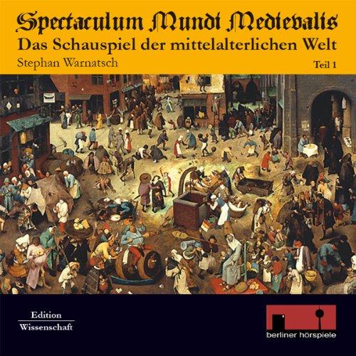 Spectaculum Mundi Medievalis     Das Schauspiel der mittelalterlichen Welt 1              By:                                                                                                                                 Stephan Warnatsch                               Narrated by:                                                                                                                                 div.                      Length: 3 hrs and 36 mins     Not rated yet     Overall 0.0