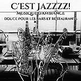 C'est Jazzzz! Musique d'ambiance douce pour les bars et restaurants, Lounge jazz morceaux pour la détente, Romantique instrumentale atmosphère, Bossa café (Piano, Saxo, Trompette)