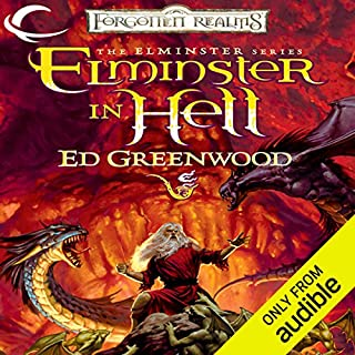 Elminster in Hell     Forgotten Realms: Elminster, Book 4              By:                                                                                                                                 Ed Greenwood                               Narrated by:                                                                                                                                 John Pruden                      Length: 12 hrs and 59 mins     245 ratings     Overall 4.2