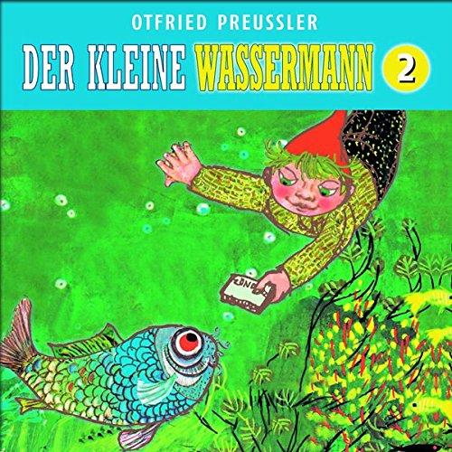 02: Der kleine Wassermann: Neuproduktion (Otfried Preußler)