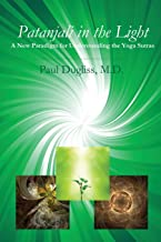 Patanjali in the Light: A New Paradigm for Understanding the Yoga Sutras
