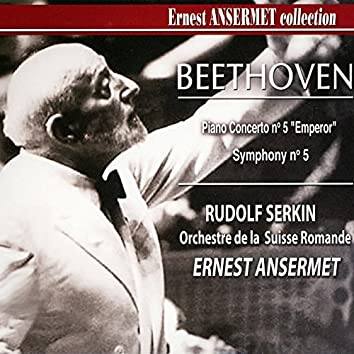 Ernest Ansermet Collection, Vol. 3 : Piano Concerto No. 5 and Symphony No. 5 by Beethoven
