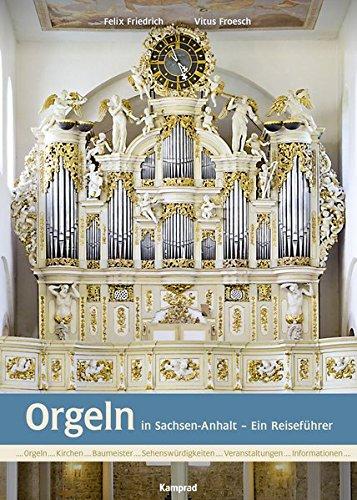 Orgeln in Sachsen-Anhalt: Ein Reiseführer