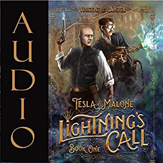 Tesla & Malone     Lightning's Call, Book One              By:                                                                                                                                 Vincent J LaRosa                               Narrated by:                                                                                                                                 David Stifel                      Length: 2 hrs and 28 mins     1 rating     Overall 1.0