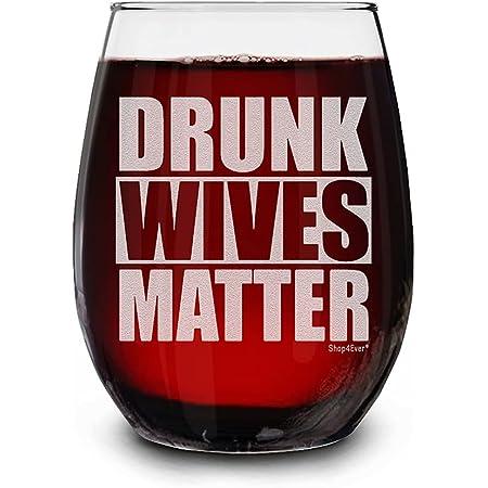 "Is drunk wife ""I got"