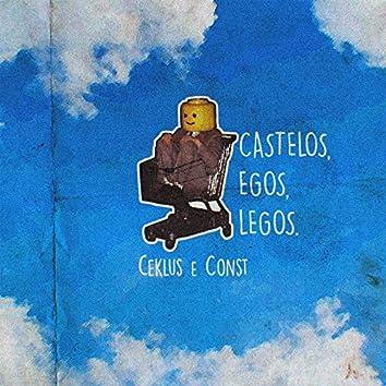 Castelos, Egos e Legos