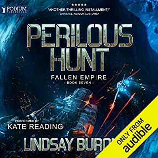Perilous Hunt     Fallen Empire, Book 7              Written by:                                                                                                                                 Lindsay Buroker                               Narrated by:                                                                                                                                 Kate Reading                      Length: 11 hrs and 36 mins     Not rated yet     Overall 0.0