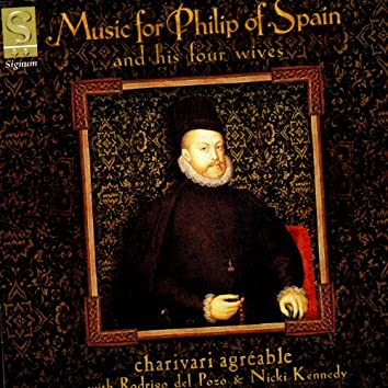 Music for Philip of Spain and His Four Wives