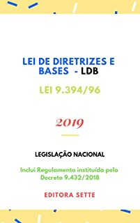 Lei de Diretrizes e Bases – Lei 9.394/96 - LDB: Atualizada - 2019 (Portuguese Edition)