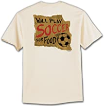 Soccer T-Shirt: Will Play Soccer for Food