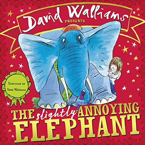 The Slightly Annoying Elephant                   By:                                                                                                                                 David Walliams                               Narrated by:                                                                                                                                 David Walliams                      Length: 8 mins     34 ratings     Overall 3.8