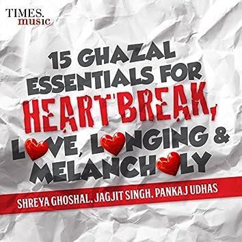 15 Ghazal Essentials - For Heartbreak, Love, Longing & Melancholy