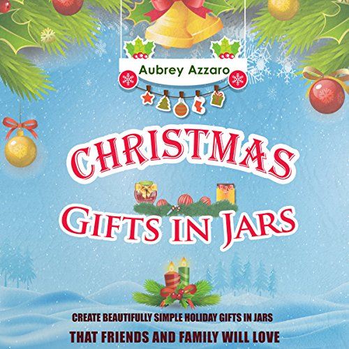 Love Aubrey Book Cover : Christmas gifts in jars audiobook aubrey azzaro